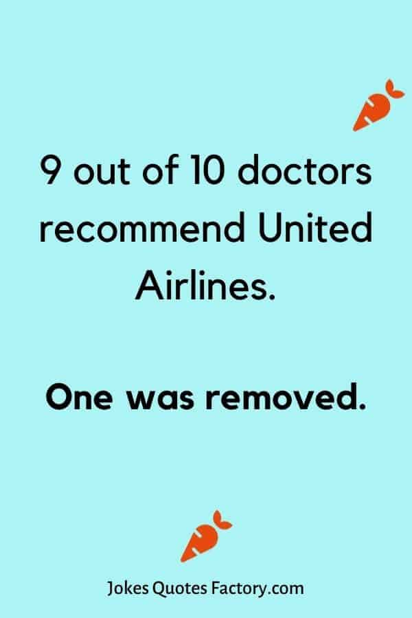 9 out of 10 doctors recommend United Airlines