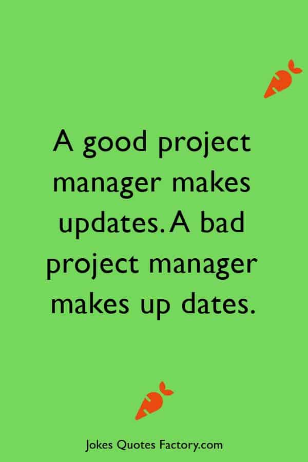 A good project manager makes updates