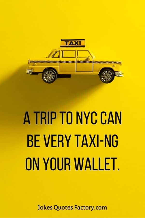 A trip to NYC can be very taxi-ng on your wallet