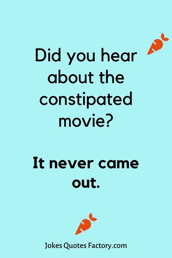 Did you hear about the constipated movie