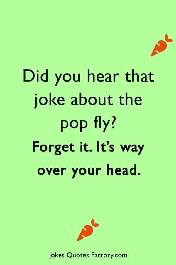 Did you hear that joke about the pop fly