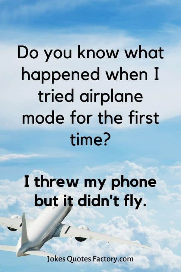 Do you know what happened when I tried airplane mode for the first time