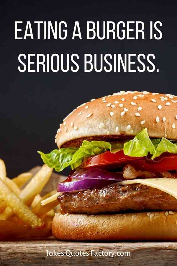 Eating a burger is serious business.