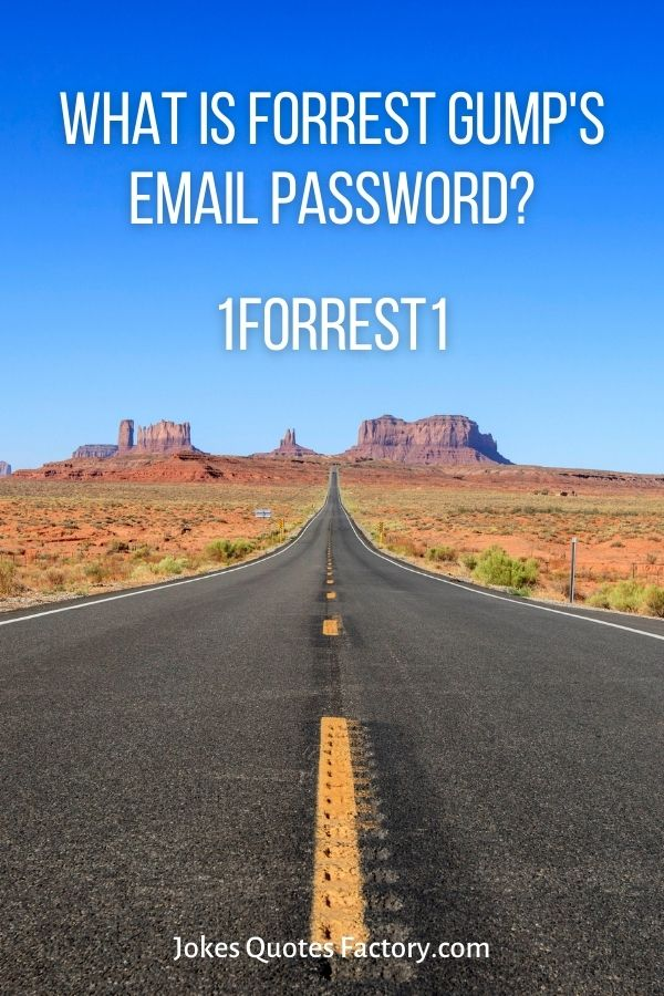 What is Forrest Gump's email password? 1forrest1