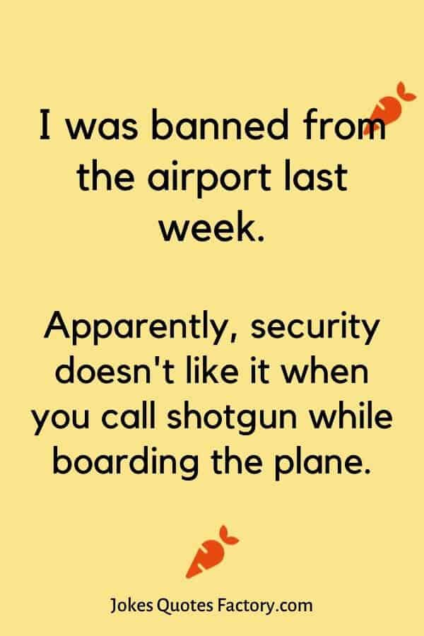 I was banned from the airport last week