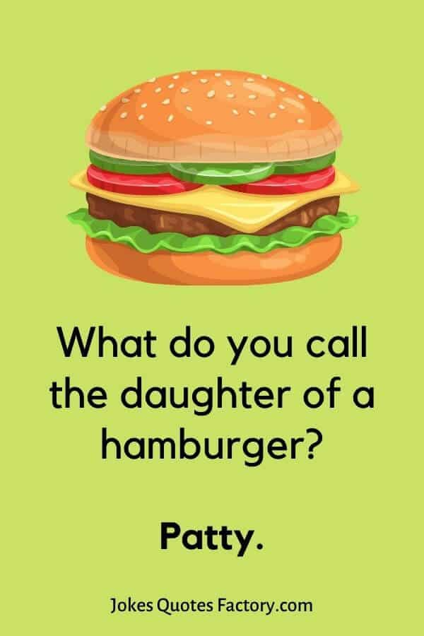What do you call the daughter of a hamburger