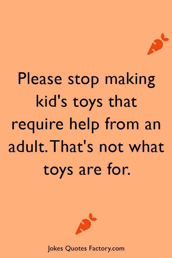 Please stop making kid's toys that require help from an adult