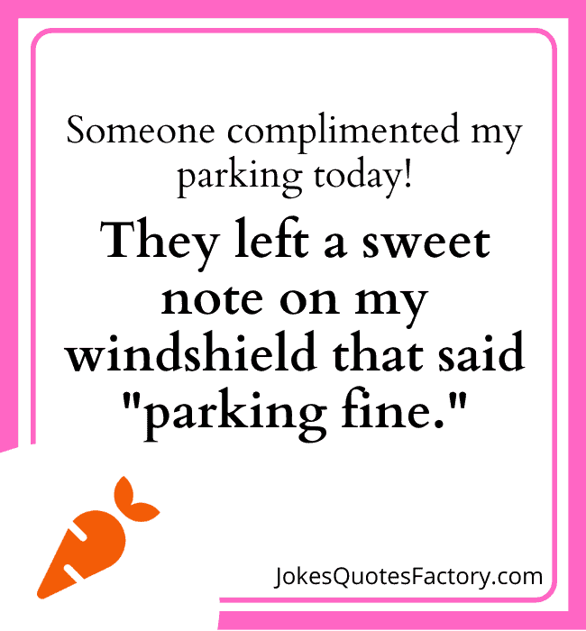 Someone complimented my parking today