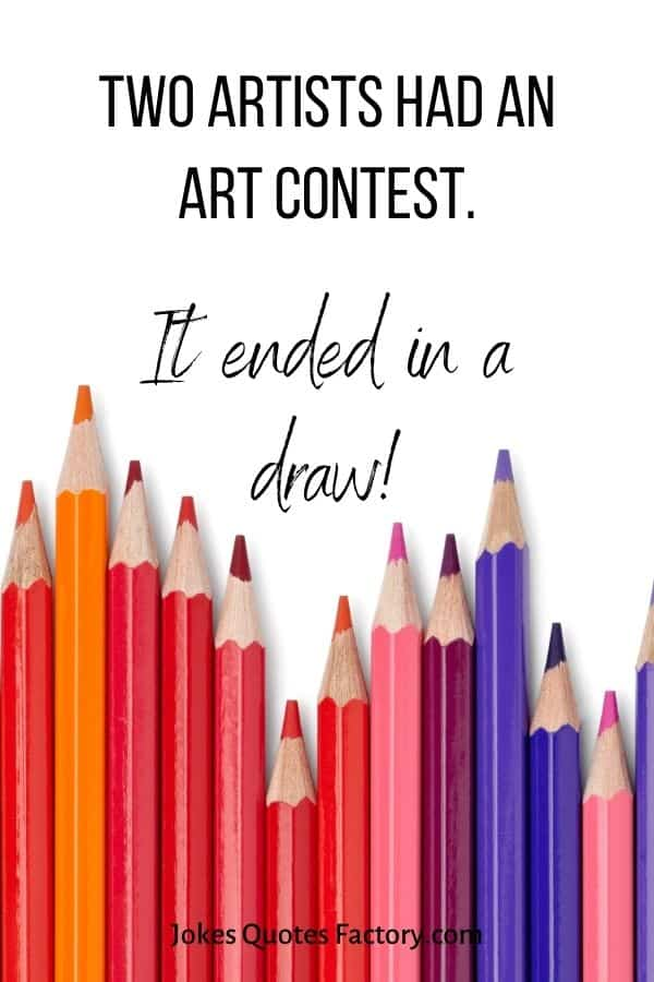 Two artists had an art contest