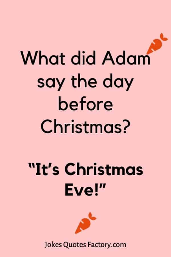What did Adam say the day before Christmas