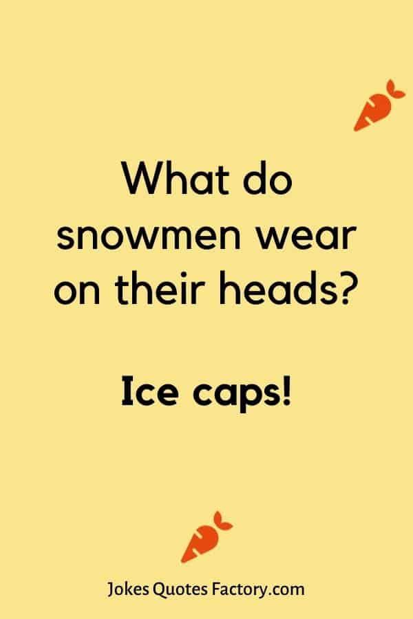 What do snowmen wear on their heads