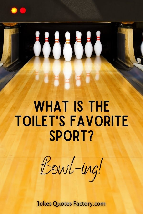 What is the toilet's favorite sport?