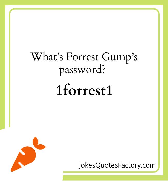 What's Forrest Gump's password, 1forrest1