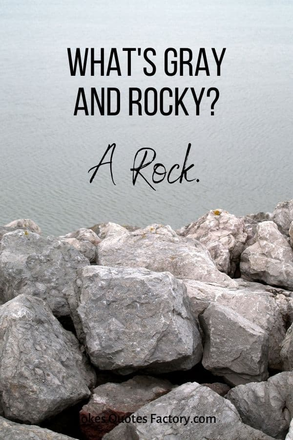 What's gray and rocky?