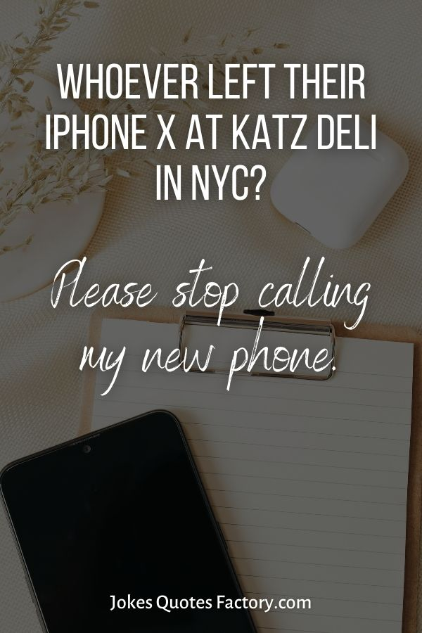 Whoever left their iPhone X at Katz Deli in NYC