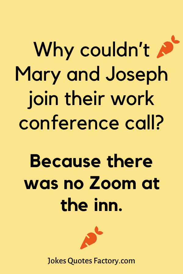Why couldn't Mary and Joseph join their work conference call