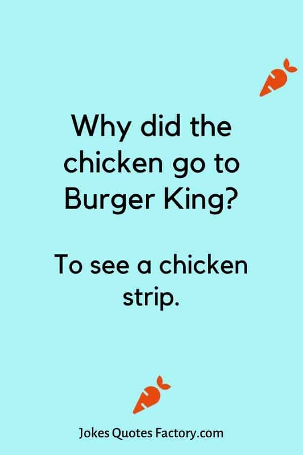 Why did the chicken go to Burger King