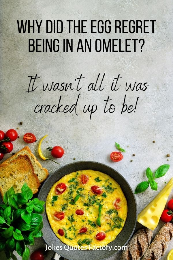 Why did the egg regret being in an omelet