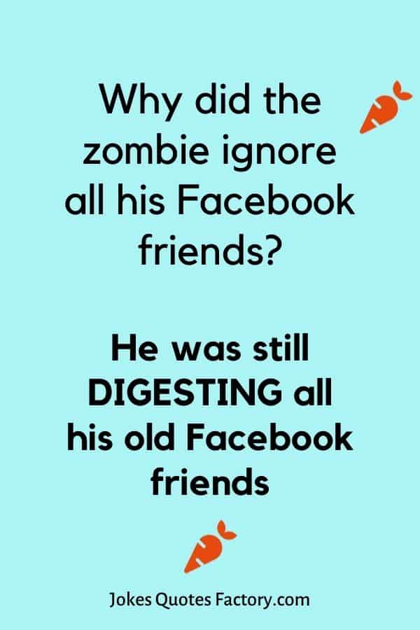 Why did the zombie ignore all his Facebook friends