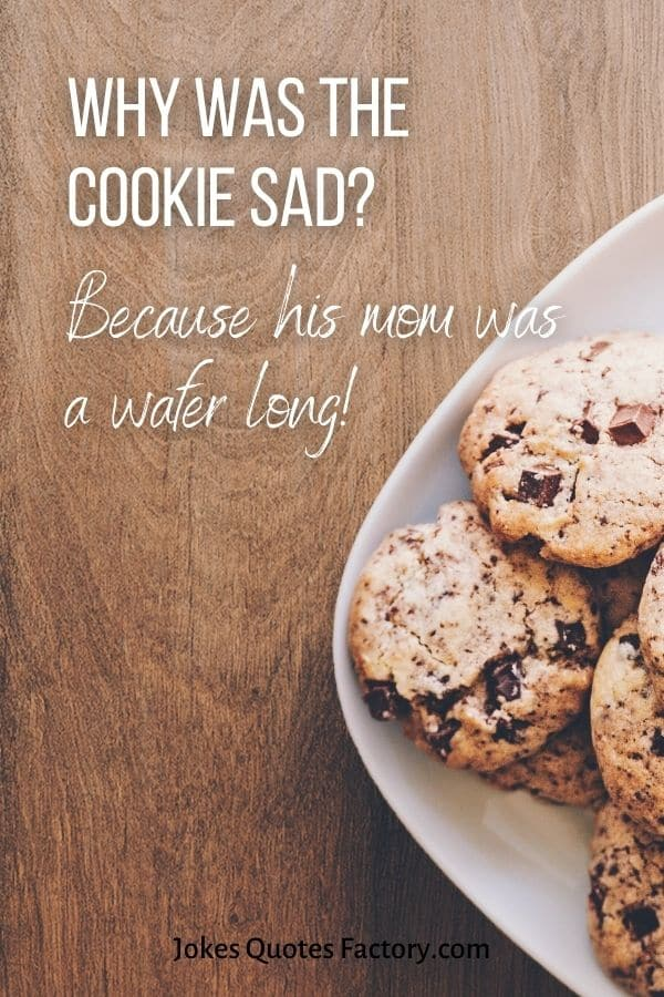 Why was the cookie sad