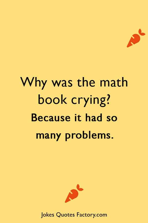 Why was the math book crying? Because it had so many problems.
