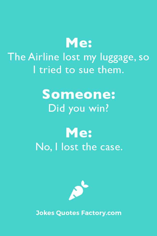 Best Travel Jokes: I sued the airline, but I lost the case...