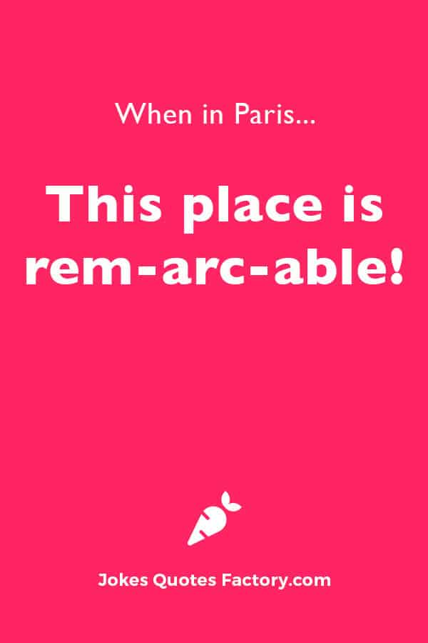 When in Paris... This place is rem-arc-able!