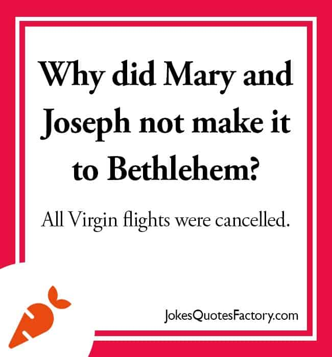 Why did Mary and Joseph not make it to Bethlehem? All Virgin flights were cancelled.