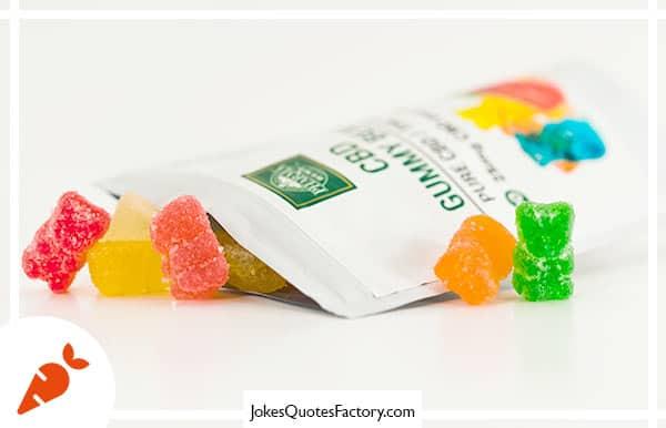 What do you call a bear with no teeth? A gummy bear.
