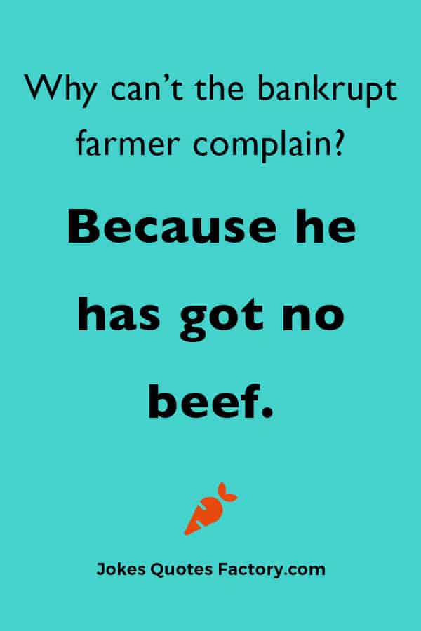 Because he has got no beef.