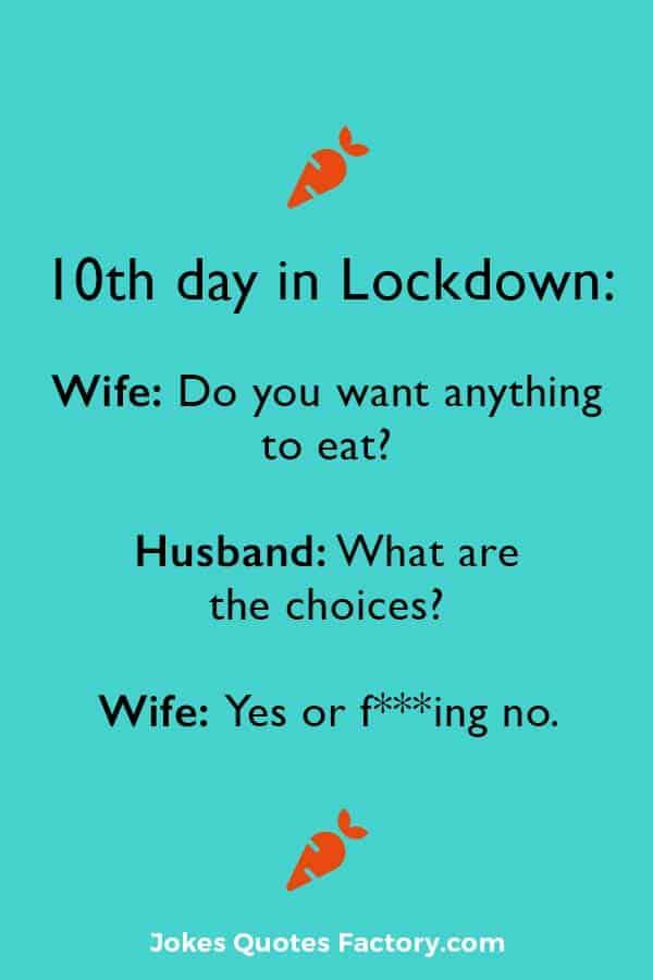 10th day in lock down joke