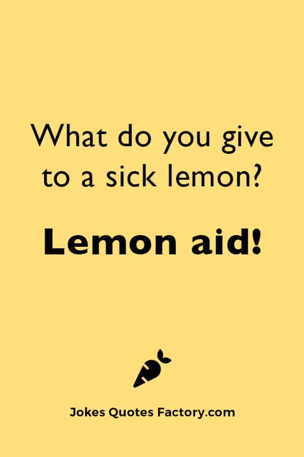 What do you give to a sick lemon?