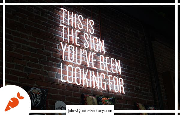 This is the sign you have been looking for.