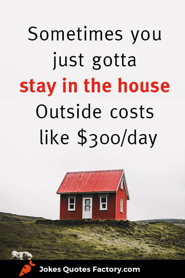 Stay in the house quarantaine quote