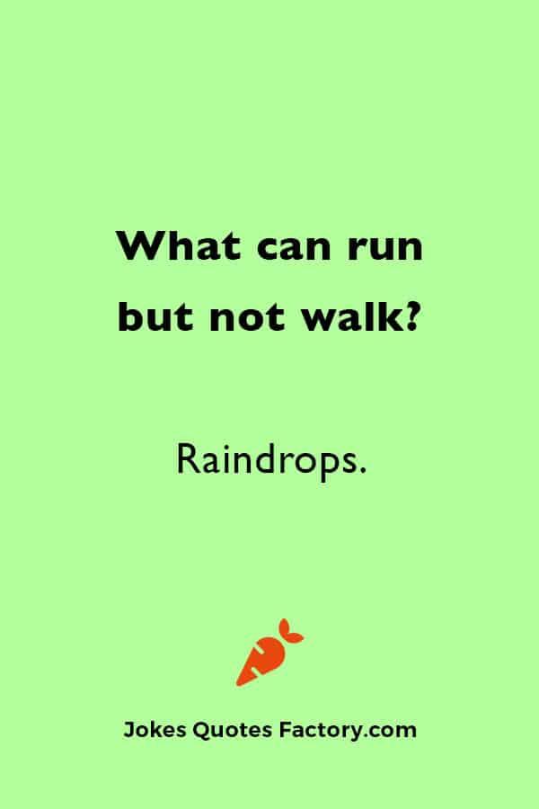 What can run but not walk?