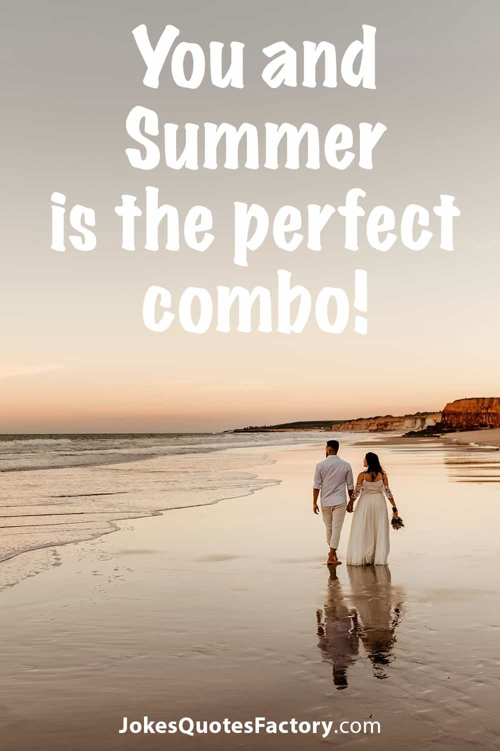 You and Summer is the perfect combo!
