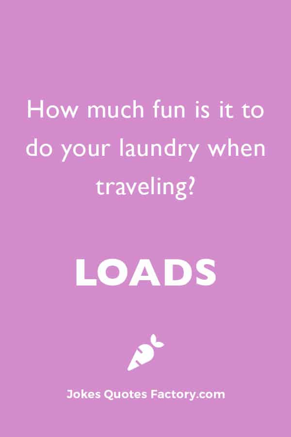 How much fun is it to do your laundry when traveling? Loads.