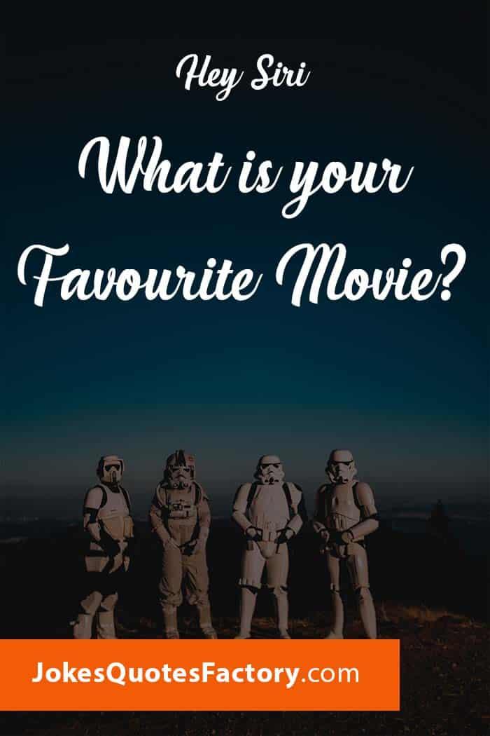 Hey Siri, What's your favorite movie?